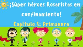 Super héroes Rosaristas en Confinamiento